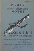 Pilot's and Flight Engineer's Notes for Lincoln I & II:  Mark I - Four Merlin 85 or 85A Power Plants & Mark II - Four Merlin 68 or 68A Power Plants by Air Ministry