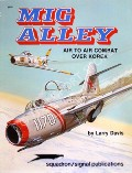 Mig Alley - Air to Air Combat over Korea by DAVIS, Larry