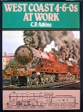 West Coast 4-6-0s at Work  by ATKINS, C.P.