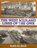 The West Midland Lines of the GWR  by BECK, Keith M.