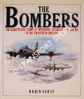 The Bombers - The Illustrated Story of Offensive Strategy and Tactics in the Twentieth Century by CROSS, Robin
