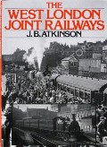 The West London Joint Railways  by ATKINSON, J.B.