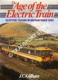 The Age of the Electric Train - Electric Trains in Britain Since 1883 by GILLHAM, J.C.