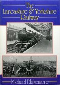 The Lancashire & Yorkshire Railway  by BLAKEMORE, Michael