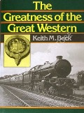 The Greatness of the Great Western  by BECK, Keith M.