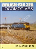 Brush-Sulzer Locomotives  by MARSDEN, Colin J.