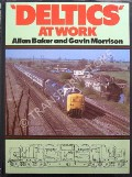 'Deltics' at Work  by BAKER, Allan & MORRISON, Gavin