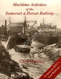 Maritime Activities of the Somerset & Dorset Railway by HANDLEY, Chris