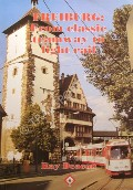 Freiburg: From Classic tramway to light rail by DEACON, Ray
