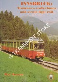 Innsbruck: Tramways, trolleybuses and scenic light rail by DEACON, Ray
