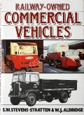 Railway-Owned Commercial Vehicles  by STEVENS-STRATTEN, S.W. & ALDRIDGE, W.J.