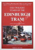 The Twilight Years of the Edinburgh Tram by BROTCHIE, Alan W.
