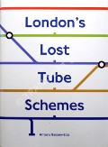 London's Lost Tube Schemes by BADSEY-ELLIS, Antony