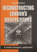 Reconstructing London's Underground by FOLLENFANT, H.G.