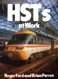 HSTs at Work  by FORD, Roger & PERREN, Brian