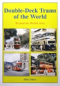 Double-Deck Trams of the World beyond the British Isles by PATTON, Brian