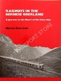Railways in the Bernese Oberland by BAIRSTOW, Martin