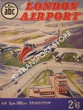 abc London Airport by ALLWARD, Maurice & McLEAVY, Roy