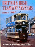 British & Irish Tramway Systems since 1945  by WALLER, Michael H. & WALLER, Peter