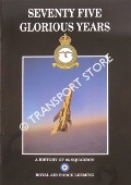 Seventy Five Glorious Years - A History of 25 Squadron by Royal Air Force Leeming