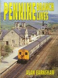 Pennine Branch Lines  by EARNSHAW, Alan