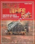 Buses Under Fire - Northern Ireland's Buses in the Troubles by COLLINS, Michael