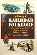 A Treasury of Railroad Folklore by BOTKIN, B.A. & HARLOW, Alvin F. (eds.)