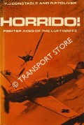 Horrido! - Fighter Aces of the Luftwaffe by CONSTABLE, Trevor J. & TOLIVER, Colonel Raymond F.