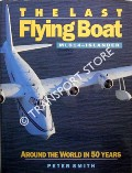 The Last Flying Boat - ML814 Islander by SMITH, Peter