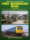 British Railway First Generation DMUs in Colour by MACKAY, Stuart