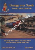 Grange over Sands: A Resort and its Railway - The story of the railway at Grange and its influence on the growth of the town by GILPIN, Leslie R.