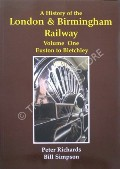 A History of the London & Birmingham Railway by RICHARDS, Peter & SIMPSON, Bill