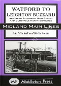Watford to Leighton Buzzard including Aylesbury High Street and Dunstable North Branches by MITCHELL, Vic & SMITH, Keith