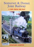 Somerset & Dorset Joint Railway by AUSTIN, Stephen