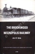 The Brookwood Necropolis Railway by CLARKE, John M.