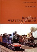 Railways of Western Europe  by NOCK, O.S.