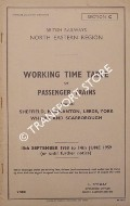 Working Time Table of Passenger Trains - Section C - Sheffield, Normanton, Leeds, York, Whitby and Scarborough 15th September 1958 to 14th June 1959 by British Railways North Eastern Region