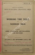 Working Time Table of Passenger Trains - Section D - Leeds, Harrogate, Northallerton and Branches 13th June to 18th September 1955 by British Railways North Eastern Operating Area