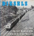 Diesels in the West Midlands and Central Wales by BANNISTER, Geoffrey F.
