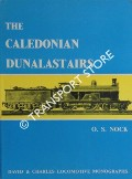 The Caledonian Dunalastairs and Associated Classes  by NOCK, O.S.