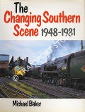 The Changing Southern Scene 1948 - 1981 by BAKER, Michael