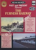 British Railways Past and Present Special: The Furness Railway by BROUGHTON, John R.