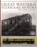 Great Western Steam Rail Motors and their Services by LEWIS, John