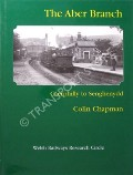 The Aber Branch - Caerphilly to Senghenydd by CHAPMAN, Colin