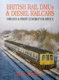 British Rail DMU's & Diesel Railcars - Origins and First Generation Stock by MORRISON, Brian