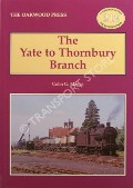 The Yate to Thornbury Branch by MAGGS, Colin G.