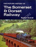 The Picture History of the Somerset & Dorset Railway  by ATTHILL, Robin