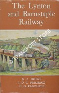 The Lynton and Barnstaple Railway  by BROWN, G.A.; PRIDEAUX, J.D.C. & RADCLIFFE, H.G.