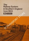 The Railway System in Southern England from 1803 by British Rail Southern
