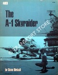 The A-1 Skyraider by BIRDSALL, Steve